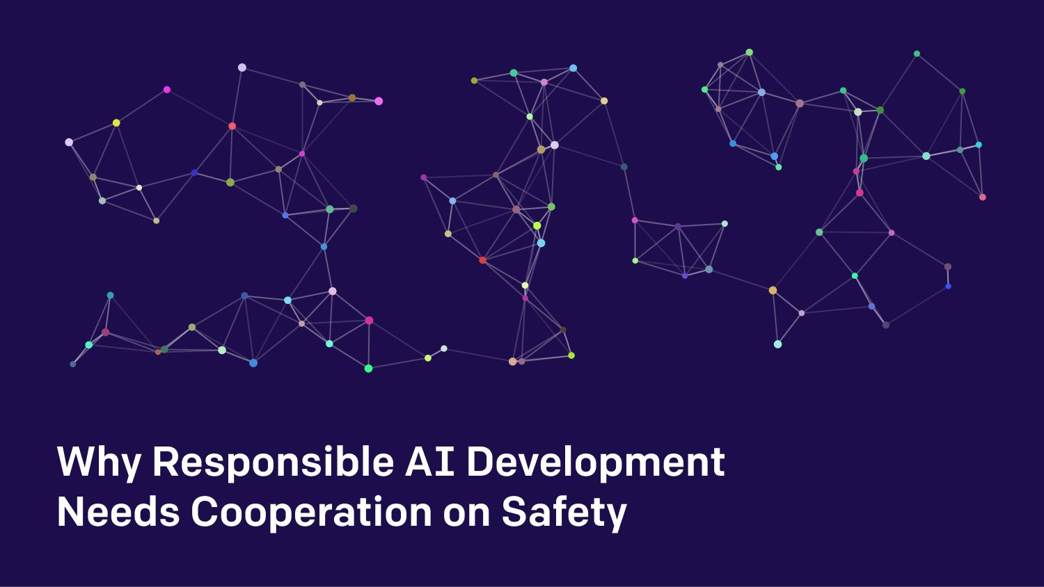 Why Responsible AI Development Needs Cooperation on Safety
